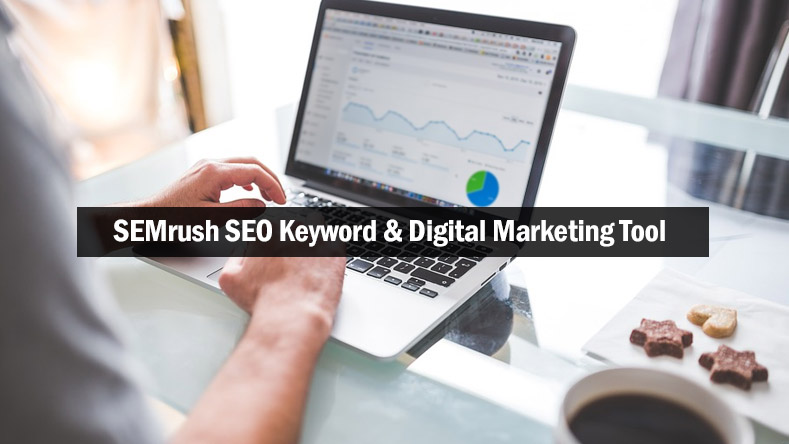 SEMrush-SEO-Keyword-&-Digital-Marketing-Tool