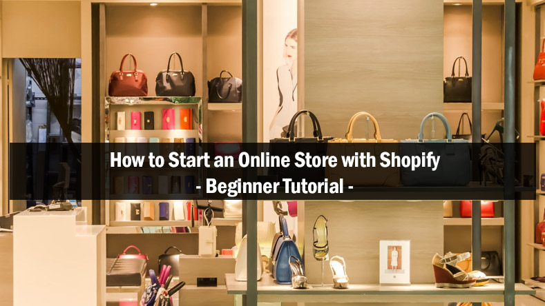 How-to-Start-an-Online-Store-with-Shopify-Ecommerce-Platform---Beginner-TutorialHow-to-Start-an-Online-Store-with-Shopify-Ecommerce-Platform-Beginner-Tutorial