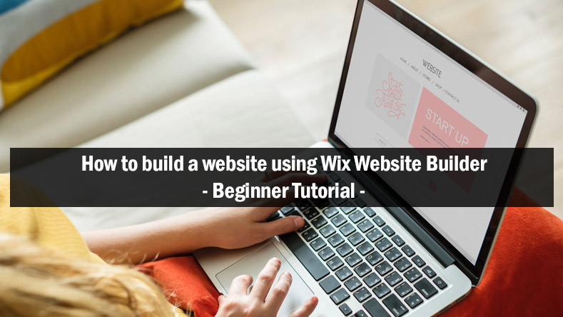 How to build a website using Wix - tutorial for beginners