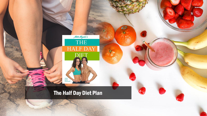 The Half Day Diet by Nate Miyaki