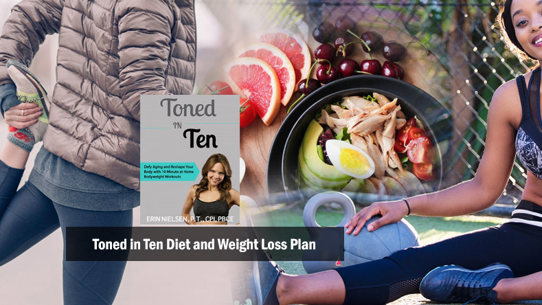 Toned in Ten Diet and Weight Loss Plan by Erin Nielsen – Review